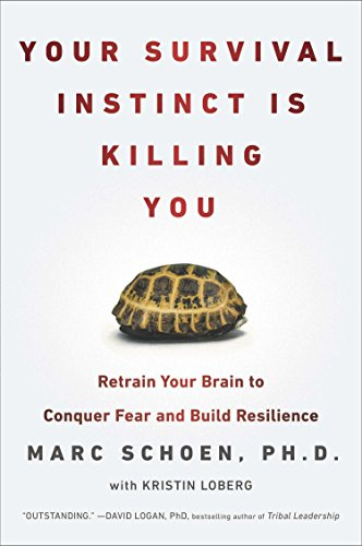9780142180747: Your Survival Instinct Is Killing You: Retrain Your Brain to Conquer Fear and Build Resilience
