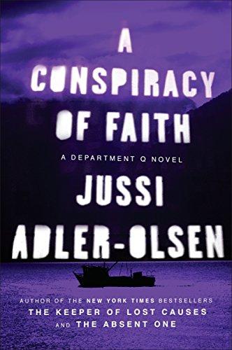 A Conspiracy of Faith: A Department Q Novel (Department Q Novels): Adler-Olsen, Jussi