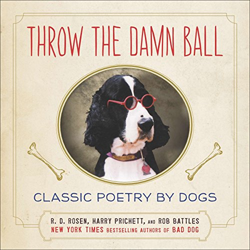 9780142180853: Throw the Damn Ball: Classic Poetry by Dogs