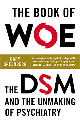 9780142180921: The Book of Woe: The DSM and the Unmaking of Psychiatry