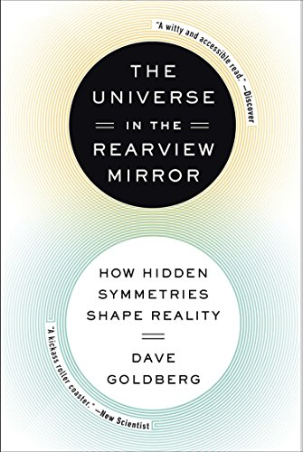 9780142181041: The Universe in the Rearview Mirror: How Hidden Symmetries Shape Reality