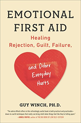 9780142181072: Emotional First Aid: Healing Rejection, Guilt, Failure, and Other Everyday Hurts