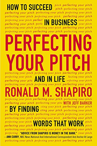 9780142181225: Perfecting Your Pitch : How to Succeed in Buisness and in Life By Finding Words That Work