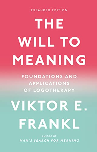 9780142181263: The Will to Meaning: Foundations and Applications of Logotherapy