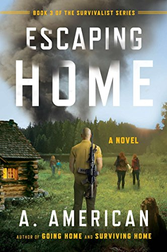 9780142181294: Escaping Home: A Novel (The Survivalist Series)