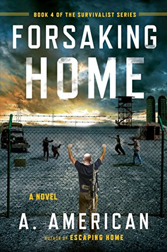 9780142181300: Forsaking Home (The Survivalist Series)