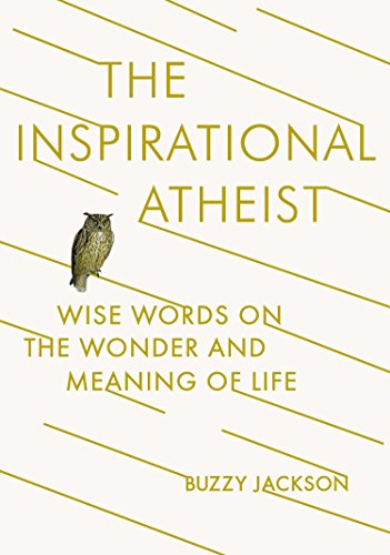 9780142181423: The Inspirational Atheist: Wise Words on the Wonder and Meaning of Life