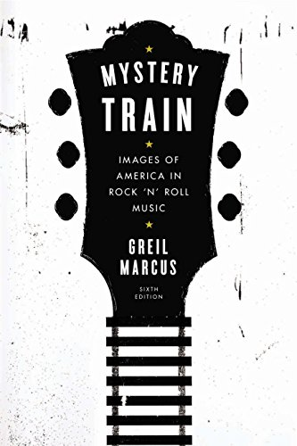9780142181584: Mystery Train: Images of America in Rock 'n' Roll Music: Sixth Edition