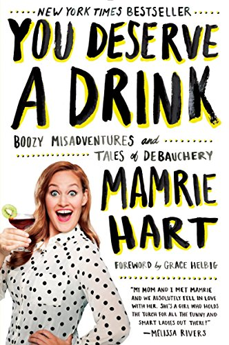 9780142181676: You Deserve a Drink: Boozy Misadventures and Tales of Debauchery