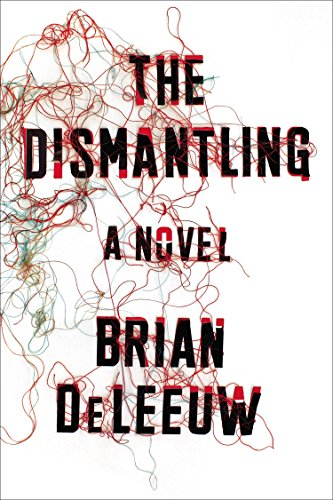 9780142181744: The Dismantling: A Novel