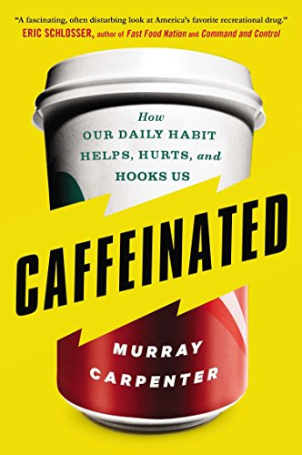 9780142181805: Caffeinated: How Our Daily Habit Helps, Hurts, and Hooks Us
