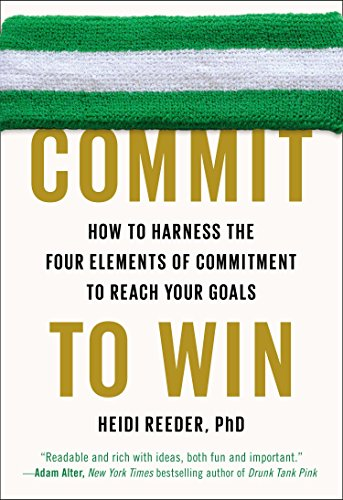 9780142181812: Commit to Win: How to Harness the Four Elements of Commitment to Reach Your Goals