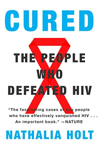 9780142181843: Cured: The People Who Defeated HIV