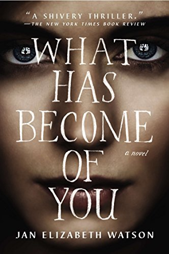 9780142181911: What Has Become of You : A Novel