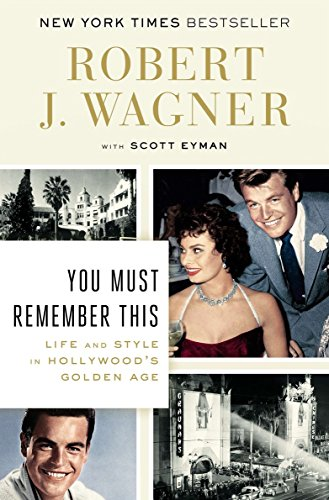 9780142181942: You Must Remember This: Life and Style in Hollywood's Golden Age