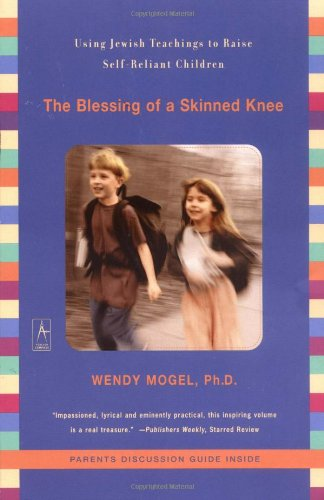 9780142196007: The Blessing of a Skinned Knee: Using Jewish Teachings to Raise Self-Reliant Children