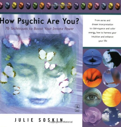 How Psychic Are You? 76 Techniques to: Soskin, Julie