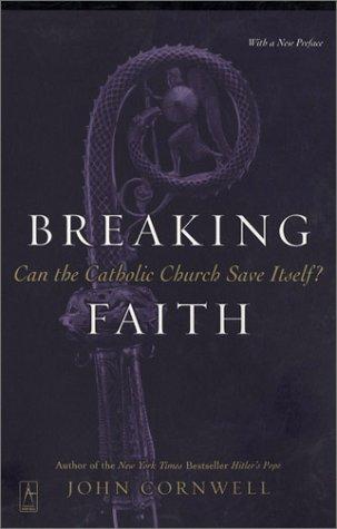 9780142196083: Breaking Faith: Can the Catholic Church Save Itself?