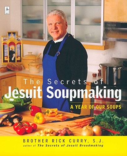 9780142196106: The Secrets of Jesuit Soupmaking: A Year of Our Soups (Compass)