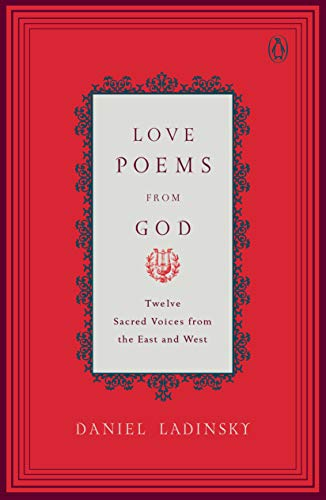 9780142196120: Love Poems from God: Twelve Sacred Voices from the East and West