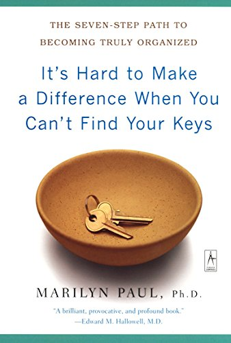 9780142196175: It's Hard to Make a Difference When You Can't Find Your Keys: The Seven-Step Path to Becoming Truly Organized (Compass)