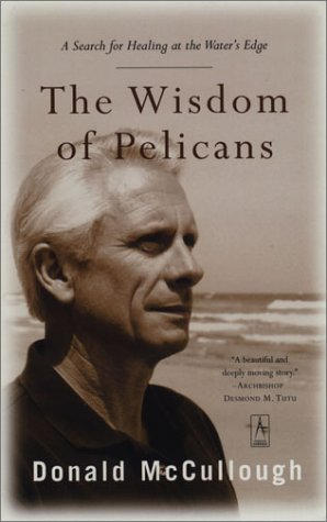 9780142196236: The Wisdom of Pelicans: A Search for Healing at the Water's Edge