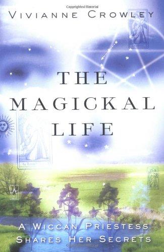 9780142196243: The Magickal Life: A Wiccan Priestess Shares Her Secrets