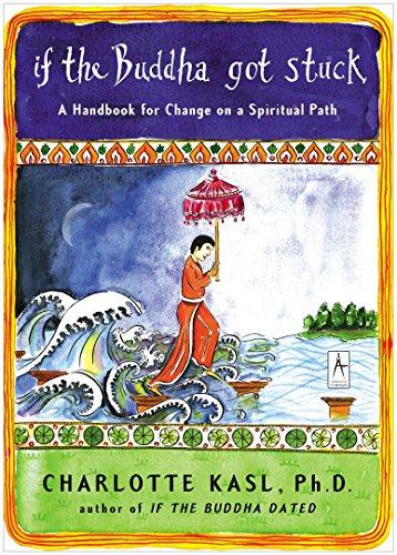 9780142196281: If the Buddha Got Stuck: A Handbook for Change on a Spiritual Path (Compass)