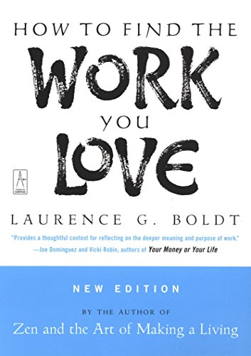 How to Find the Work You Love: Boldt, Laurence G.