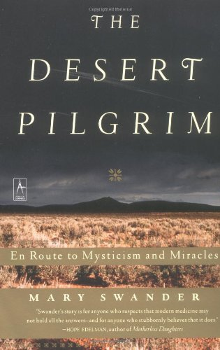 9780142196304: The Desert Pilgrim: En Route to Mysticism and Miracles