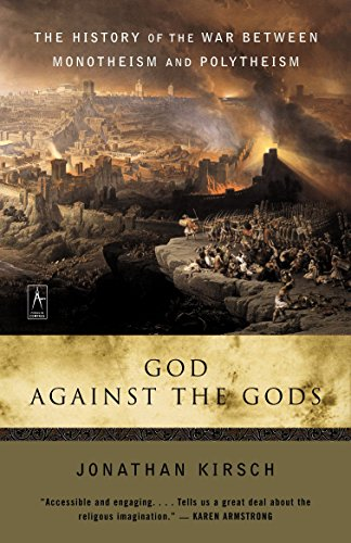 9780142196335: God Against The Gods: The History of the War Between Monotheism and Polytheism