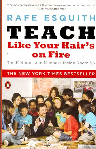 9780142196502: Teach Like Your Hair;s On Fire!: Methods And Madness Inside Room 56 ( Advanced