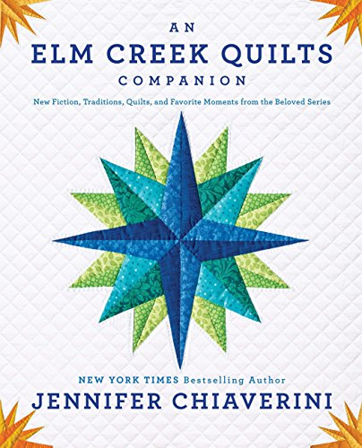9780142196700: An Elm Creek Quilts Companion: New Fiction, Traditions, Quilts, and Favorite Moments from the Beloved Series