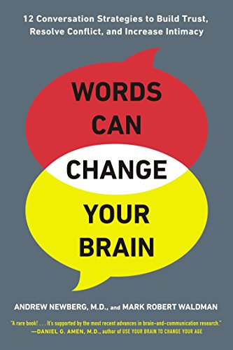 9780142196779: Words Can Change Your Brain: 12 Conversation Strategies to Build Trust, Resolve Conflict, and Increase Intimacy