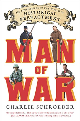 9780142196809: Man of War: My Adventures in the World of Historical Reenactment