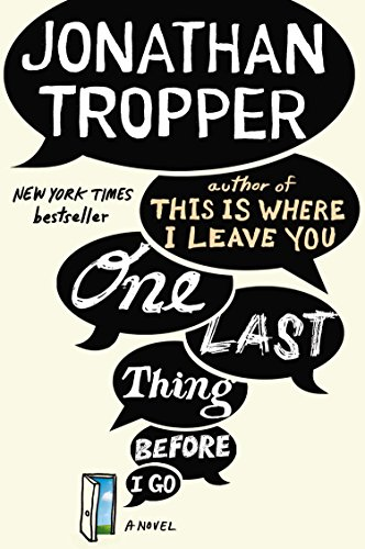 One Last Thing Before I Go: A: Tropper, Jonathan