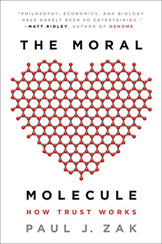 9780142196908: The Moral Molecule: How Trust Works