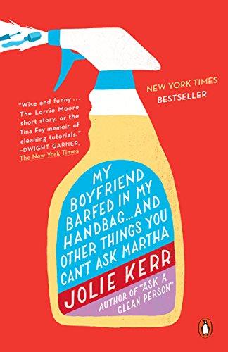 My Boyfriend Barfed in My Handbag .: Kerr, Jolie