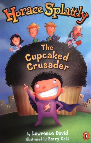 9780142300213: Horace Splattly: The Cupcaked Crusader