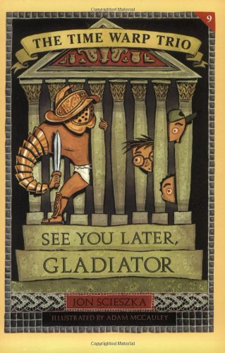9780142300695: See You Later, Gladiator