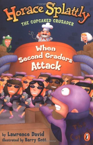 9780142301180: Horace Splattly: When Second Graders Attack (Horace Splattly, the Cupcaked Crusader)