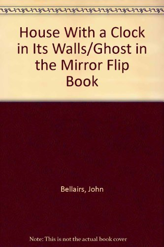 9780142301647: House With a Clock in Its Walls/Ghost in the Mirror Flip Book