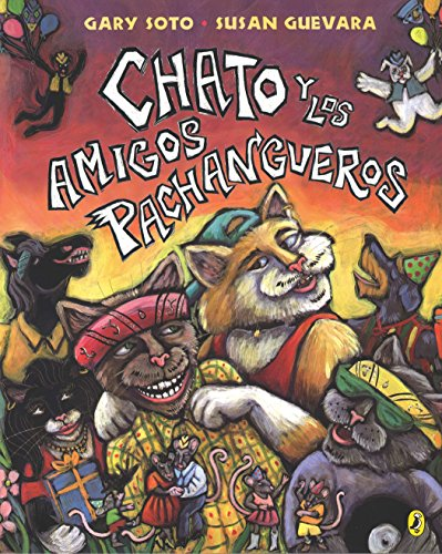 Chato y los amigos pachangueros (Chato (Spanish)) (Spanish Edition) (0142400335) by Gary Soto