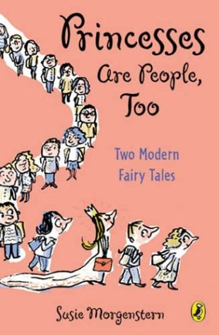 9780142400401: Princesses Are People, Too: Two Modern Fairy Tales