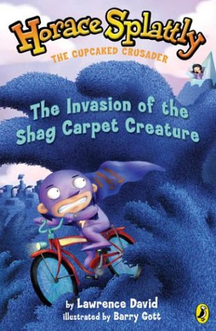 9780142400425: Horace Splattly: The Cupcaked Crusader: The Invasion of theShag CarpetCreature