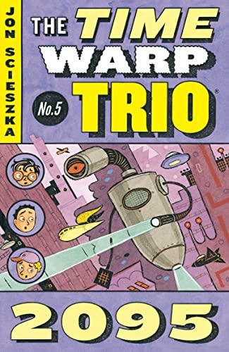 9780142400449: 2095 (Time Warp Trio, Vol. 5)