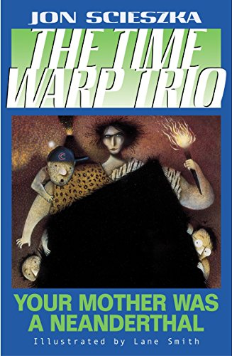 9780142400487: Your Mother Was a Neanderthal #4 (Time Warp Trio)