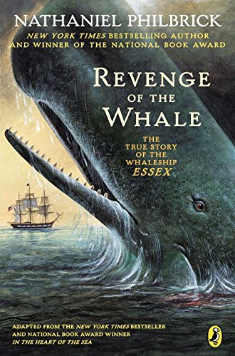 9780142400685: Revenge of the Whale: The True Story of the Whaleship Essex
