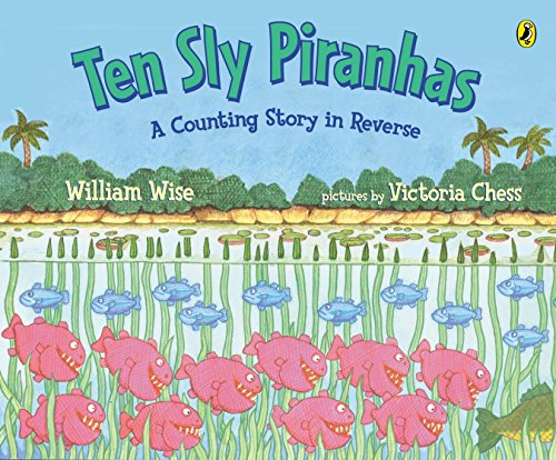 9780142400746: Ten Sly Piranhas: A Counting Story in Reverse; A Tale of Wickedness-And Worse!