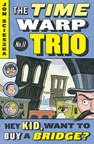 9780142400890: Hey Kid, Want to Buy a Bridge? (Time Warp Trio (Puffin Paperback))